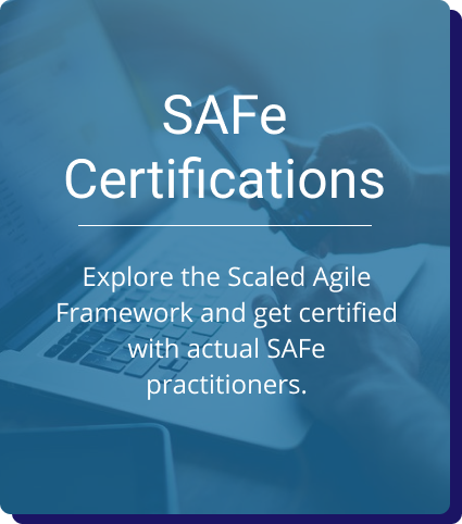 SAFe Certifications: Explore the Scaled Agile Framework and get certified with actual SAFe practitioners